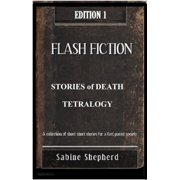 Stories of Death TETRALOGY -Edition 1 Flash Fiction - eBook