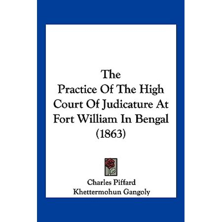 The Practice of the High Court of Judicature at Fort William in Bengal