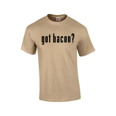 Got Bacon? T-shirt Bacon Lovers Tee-tan-6xl