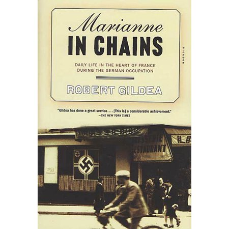 French Wheat Chain (Marianne in Chains : Daily Life in the Heart of France During the German Occupation)