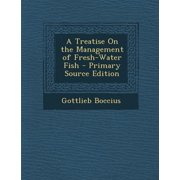 Treatise on the Management of Fresh-Water Fish