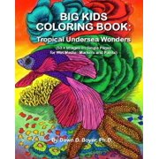 big kids coloring book tropical undersea wonders 50 images on single sided - Big Coloring Books