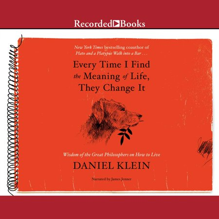 Every Time I Find the Meaning of Life, They Change It - Audiobook