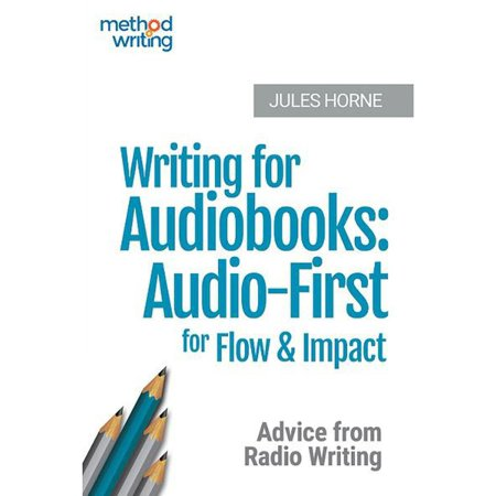 Impact Radio Accessories (Writing for Audiobooks: Audio-First for Flow and Impact: Author Advice from Radio Writing (Method Writing Book 3) - eBook)