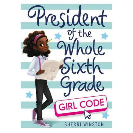 President of the Whole Sixth Grade: Girl Code](Cute 6th Grade Girl)