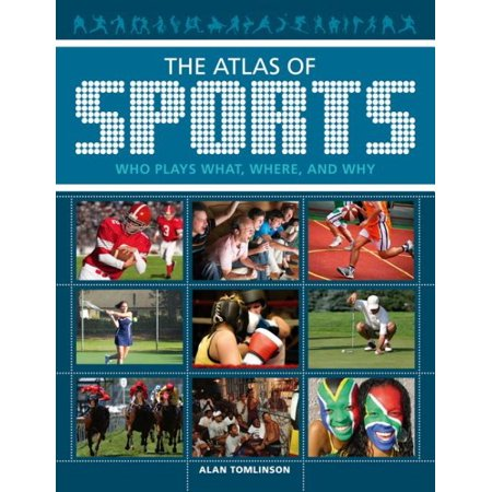The Atlas Of Sports   Who Plays What  Where  And Why