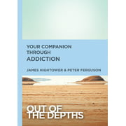 Out of the Depths: Your Companion Through Addiction (Paperback)