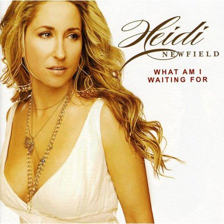 Heidi Newfield   What Am I Waiting For  Cd
