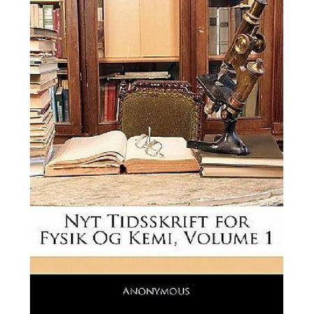 Nyt Tidsskrift For Fysik Og Kemi  Volume 1