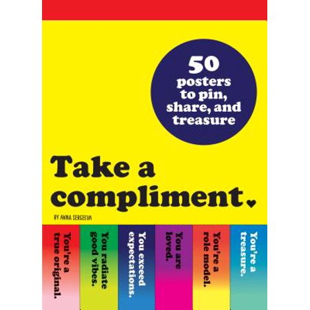 Take a Compliment : 50 Posters to Pin, Share, and Treasure