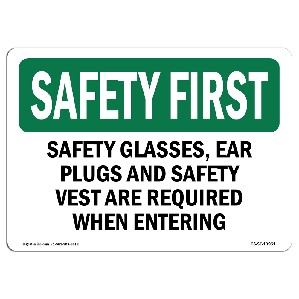 OSHA SAFETY FIRST Sign - Safety Glasses, Ear Plugs And Safety Vest | Choose from: Aluminum, Rigid Plastic or Vinyl Label Decal | Protect Your Business, Work Site, Warehouse | Made in the USA