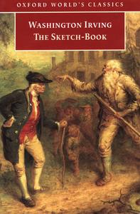 The Sketch-Book of Geoffrey Crayon, Gent. (Oxford Worlds Classics)