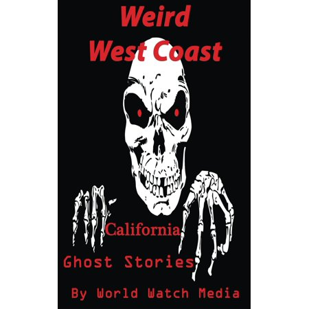 Weird West Coast: California Ghost Stories -