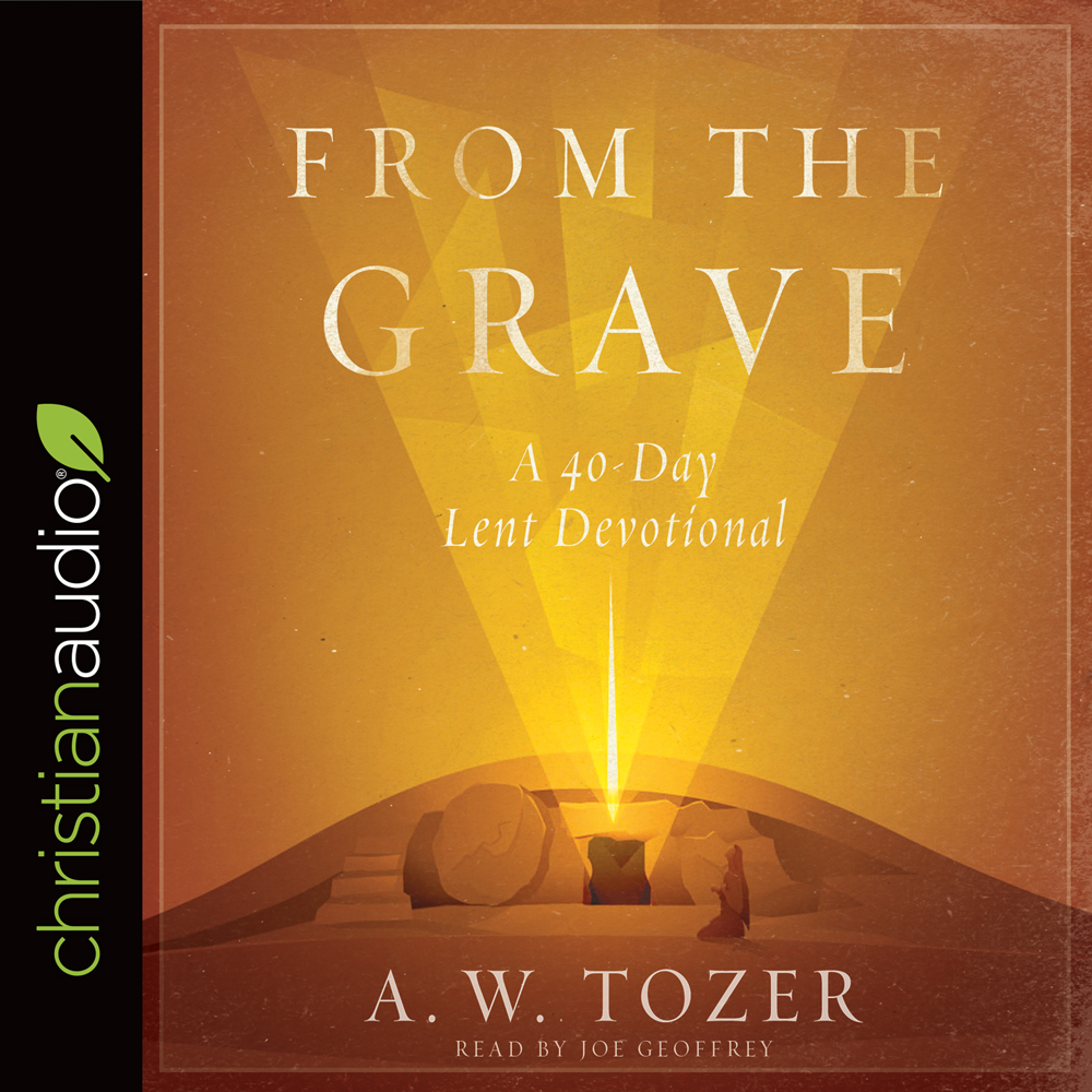 From the Grave : A 40-Day Lent Devotional