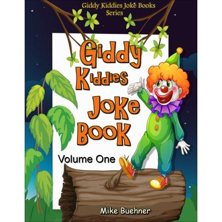 Giddy Kiddies Joke Book: Volume One - eBook - Kiddie Halloween Jokes