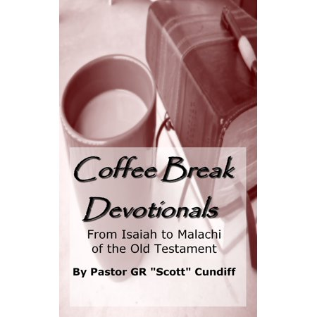 Coffee Break Devotionals: From Isaiah to Malachi of the Old Testament -