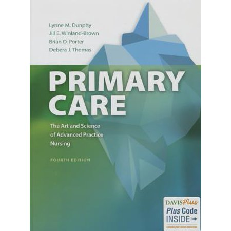 Primary Care : Art and Science of Advanced Practice (Best Practices In Primary Care)