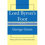Lord Byron's Foot : Poems