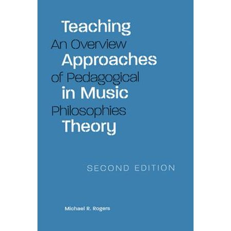 Teaching Approaches in Music Theory, Second Edition : An Overview of Pedagogical Philosophies (Associated Music)