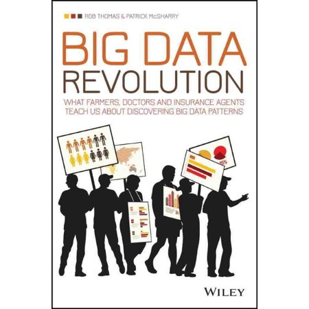 Big Data Revolution   What Farmers  Doctors And Insurance Agents Teach Us About Discovering Big Data Patterns
