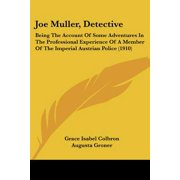 Joe Muller, Detective : Being the Account of Some Adventures in the Professional Experience of a Member of the Imperial Austrian Police (1910)