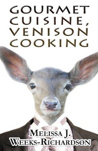 Gourmet Cuisine, Venison Cooking by