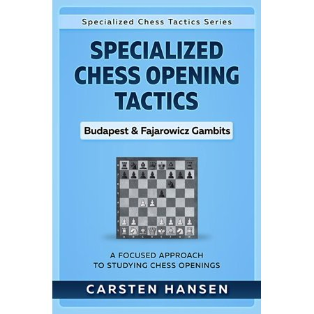 Gambit Chess - Specialized Chess Opening Tactics – Budapest & Fajarowicz Gambits - eBook
