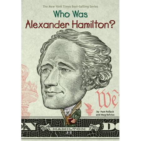Who Was Alexander Hamilton? (Paperback) (Alexander Hamilton Best President)