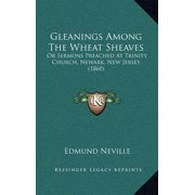 Gleanings Among the Wheat Sheaves : Or Sermons Preached at Trinity Church, Newark, New Jersey (1860)