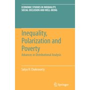 Economic Studies in Inequality, Social Exclusion and Well-Be: Inequality, Polarization and Poverty : Advances in Distributional Analysis (Series #6) (Paperback)