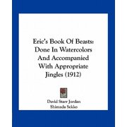 Eric's Book of Beasts : Done in Watercolors and Accompanied with Appropriate Jingles (1912)