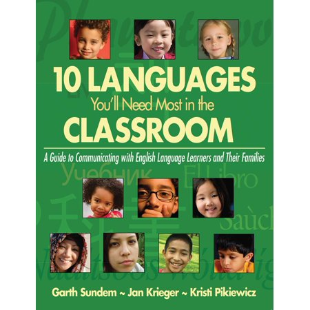 10 Languages You'll Need Most in the Classroom : A Guide to Communicating with English Language Learners and Their