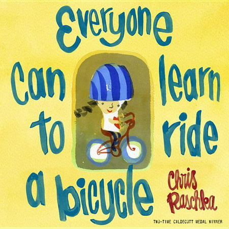 Everyone Can Learn to Ride a Bicycle Learn To Ride Bike