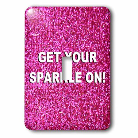 3dRose Get your sparkle on - fun girly hot pink faux glitter texture graphic - glam girls humor - bling, Single Toggle Switch
