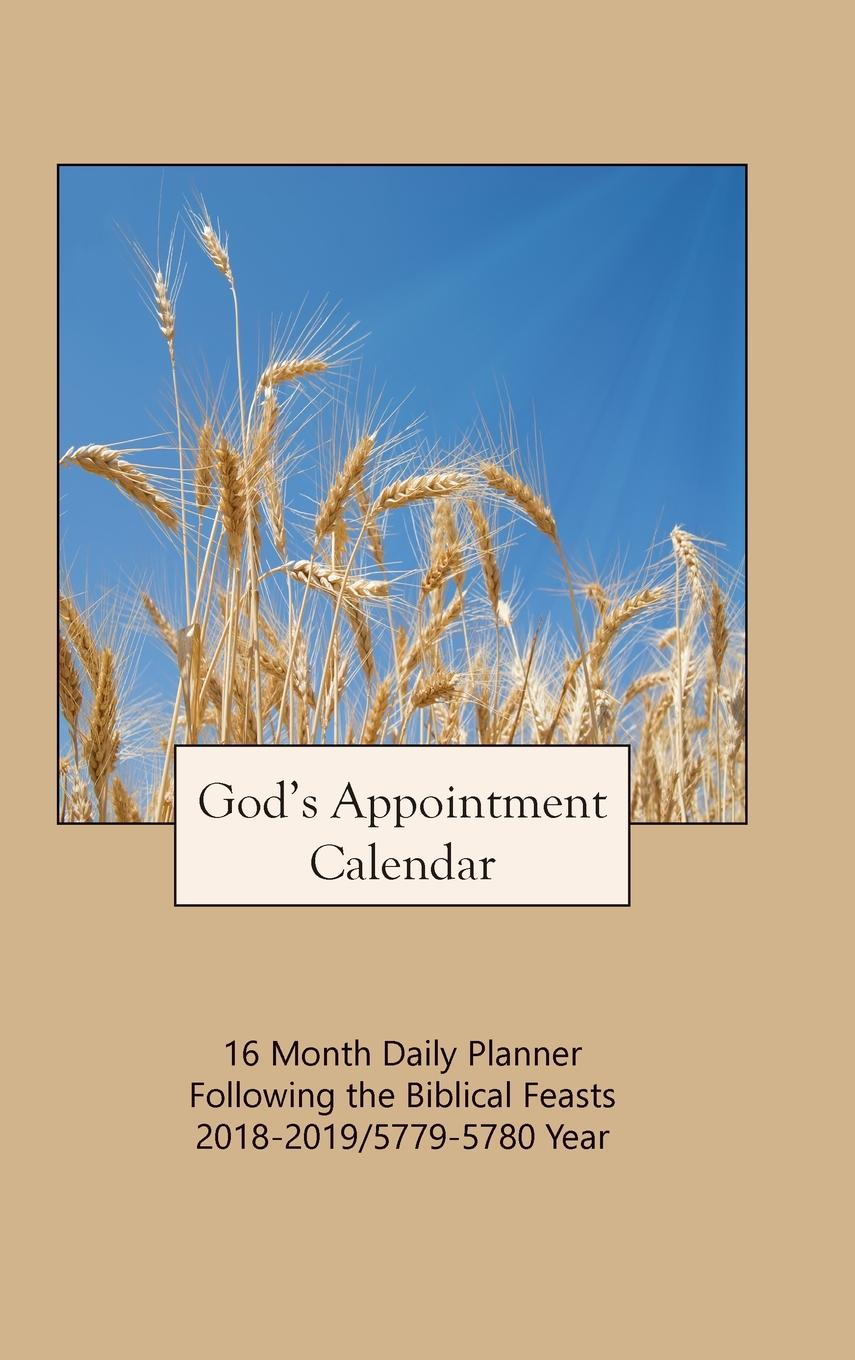 God's Appointment Calendar : 16 Month Daily Planner Following the Biblical  Feasts 2018-2019 / 5779-5780 Year