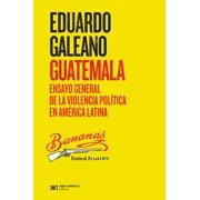 Guatemala: Ensayo general de la violencia política en América Latina - eBook