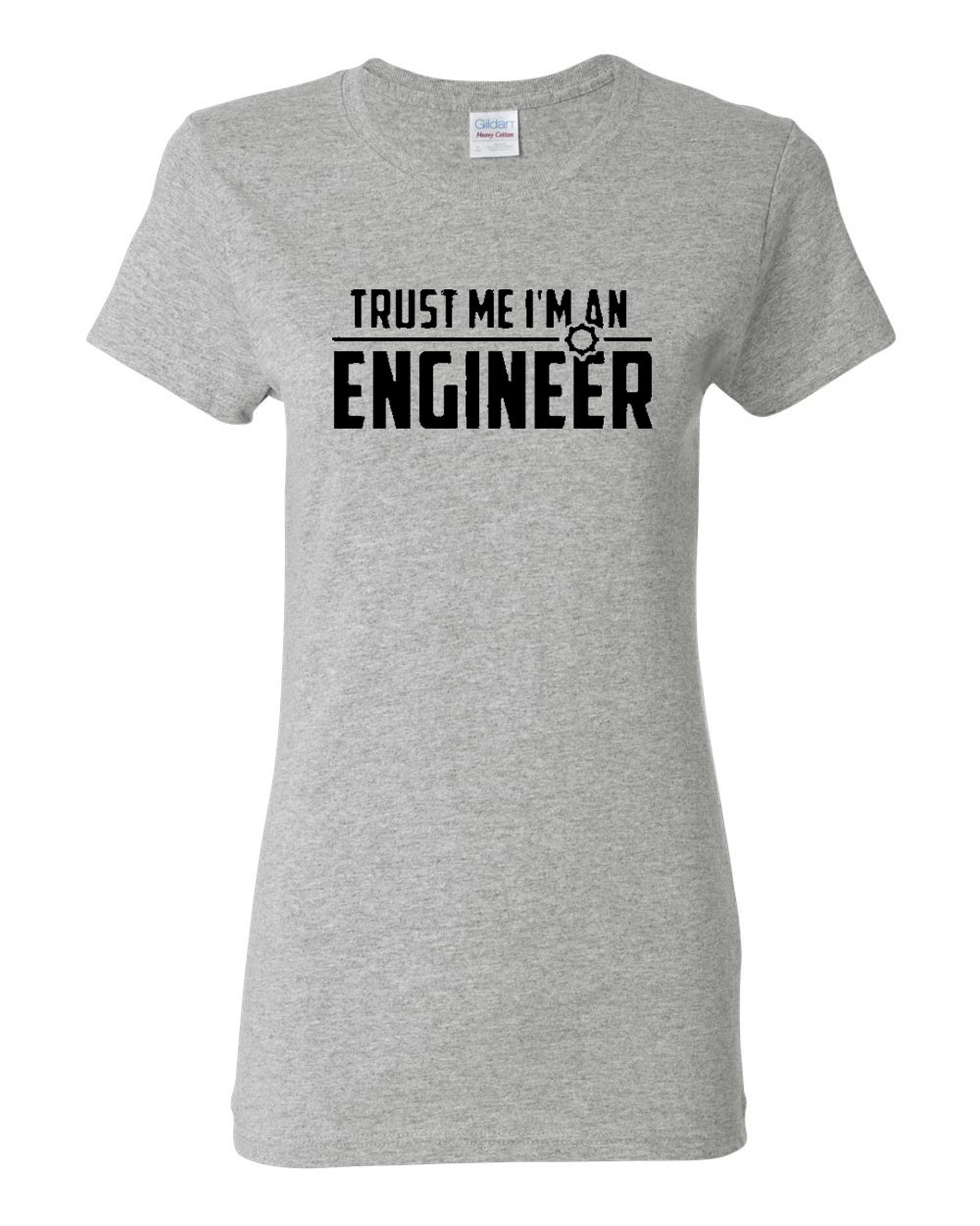 Ladies Trust Me I'm An Engineer T-Shirt Tee