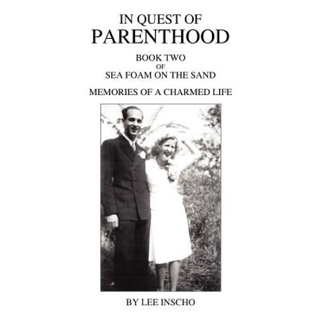 In Quest of Parenthood : Book Two of Sea Foam on the Sand Memories of a Charmed Life