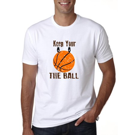 Keep Your Eye On the Ball - Basketball - Popular Saying Men's T-Shirt