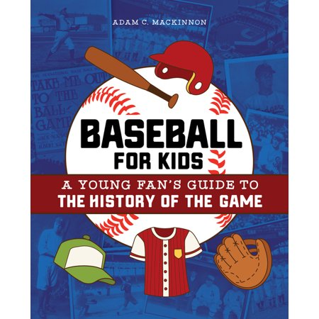 Biographies of Today's Best Players: Baseball for Kids : A Young Fan's Guide to the History of the Game (Best One Player Games)