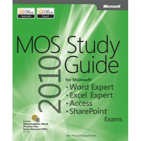 MOS 2010 Study Guide for Microsoft Word Expert, Excel Expert, Access, and SharePoint Exams - eBook (Mos Excel Certification)
