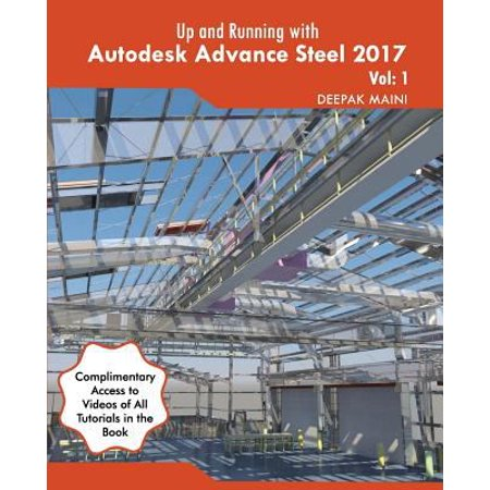 Up And Running With Autodesk Advance Steel 2017  Volume  1