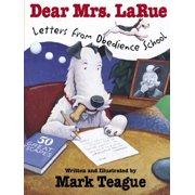 Dear Mrs. Larue: Letters from Obedience School : Letters from Obedience School