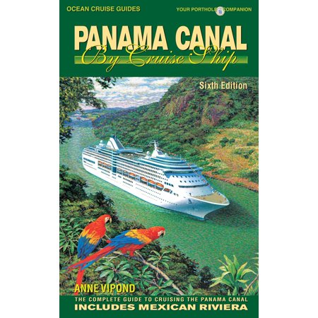 PANAMA CANAL BY CRUISE SHIP – 6th Edition -
