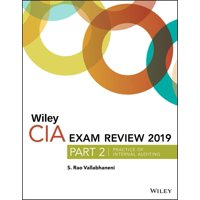 Wiley CIA Exam Review 2019, Part 2 : Practice of Internal Auditing (Wiley CIA Exam Review Series)