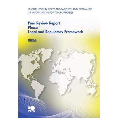 Global Forum on Transparency and Exchange of Information for Tax Purposes Peer Reviews: India 2010 -