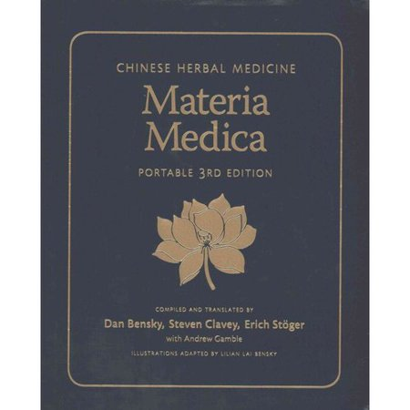 - Chinese Herbal Medicine: Materia Medica, Portable Edition