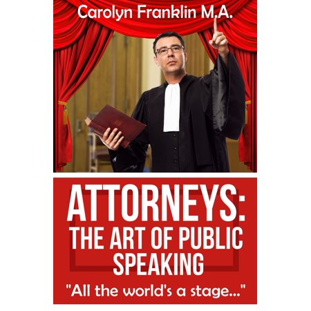 Attorneys: The Art of Public Speaking - eBook