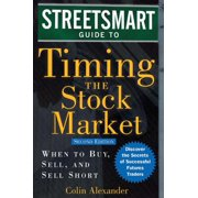 Streetsmart Guide to Timing the Stock Market : When to Buy, Sell, and Sell Short