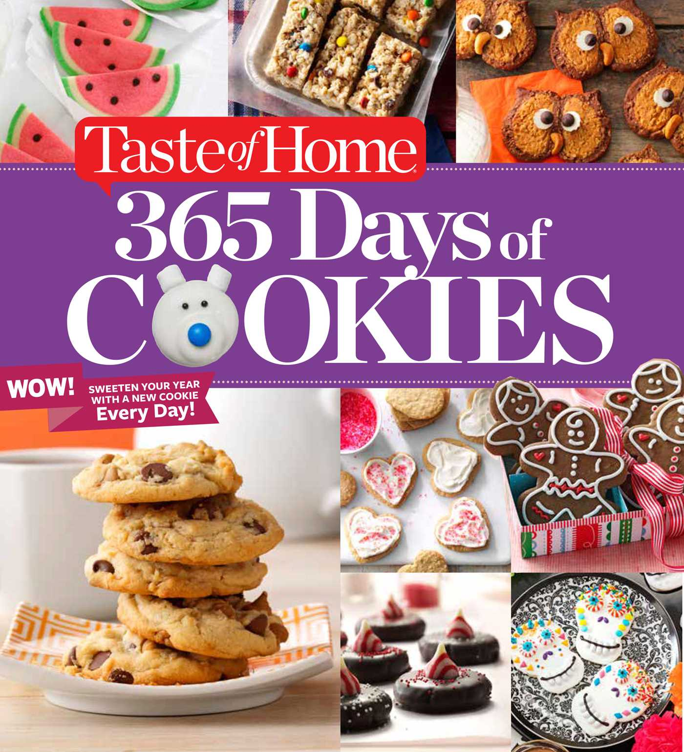 Taste of Home 365 Days of Cookies : Sweeten Your Year with a New Cookie Every Day